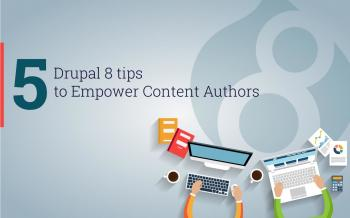Five Drupal 8 Tips to Empower Content Authors